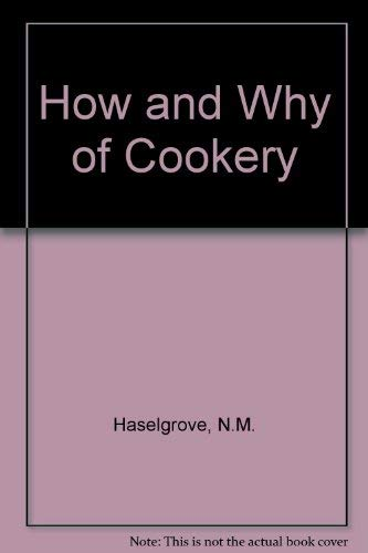 How and Why of Cookery By N.M. Haselgrove
