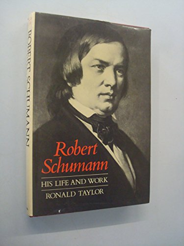 Robert Schumann By Ronald Taylor