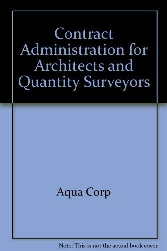 Contract Administration for Architects and Quantity Surveyors By Aqua Corp