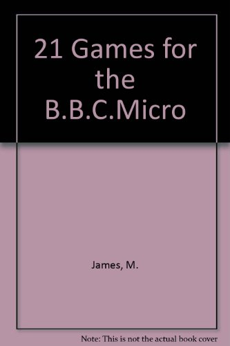 21 Games for the B.B.C.Micro By M. James