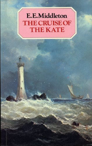 """The Cruise of the """"Kate"""" By E.E. Middleton"""