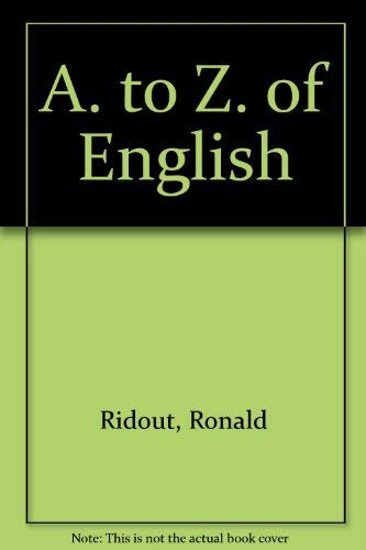 A. to Z. of English By Ronald Ridout
