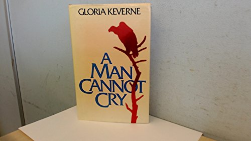 Man Cannot Cry By Gloria Keverne
