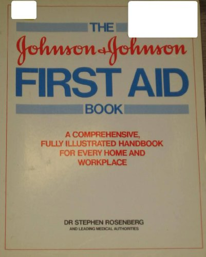 The Johnson and Johnson First Aid Book By Stephen Rosenberg