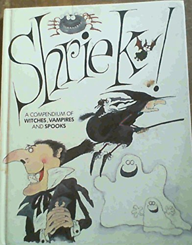 "Shriek!: A Compendium of ""Witches"", ""Vampires"" and ""Spooks"" By Colin Hawkins"