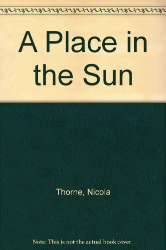 A Place in the Sun By Nicola Thorne