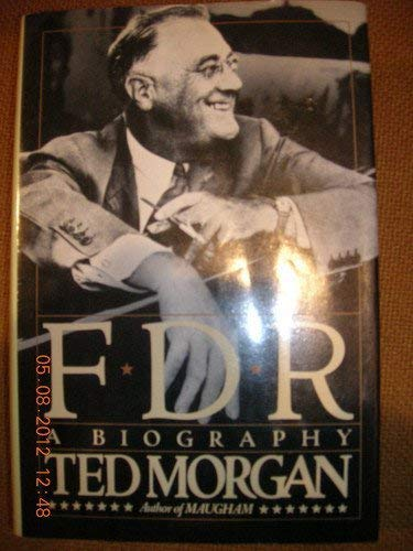 F. D. R. By Ted Morgan