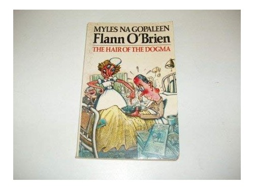 The Hair of the Dogma By Flann O'Brien