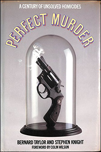 Perfect Murder: A Century of Unsolved Homicides by Bernard Taylor