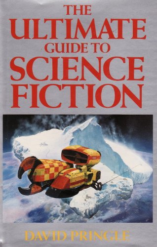 The Ultimate Guide to Science Fiction By Edited by David Pringle