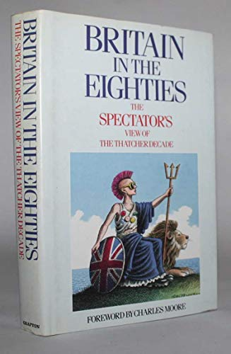Britain in the Eighties By Philip Marsden-Smedley