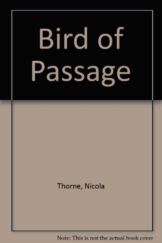 Bird of Passage By Nicola Thorne