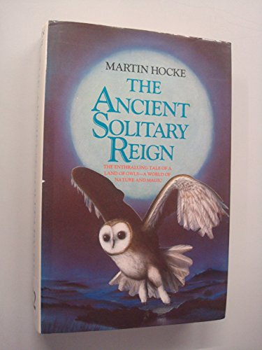 The Ancient Solitary Reign By Martin Hocke