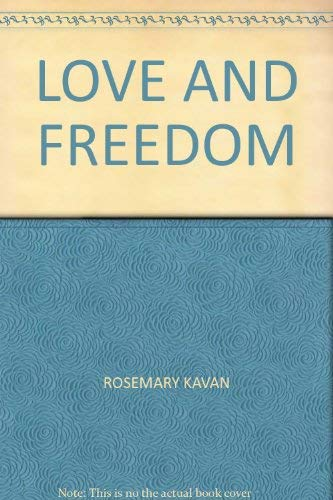 Love and Freedom By Rosemary Kavan