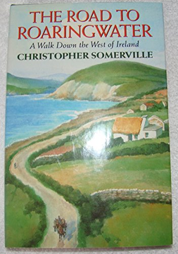 The Road to Roaringwater By Christopher Somerville