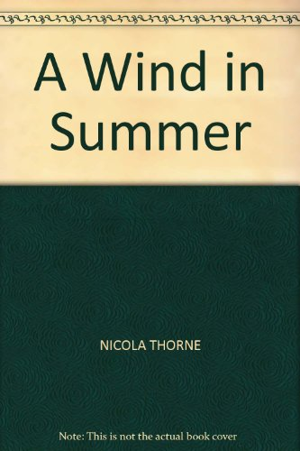 A Wind in Summer By Nicola Thorne