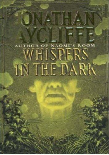 Whispers in the Dark by Jonathan Aycliffe