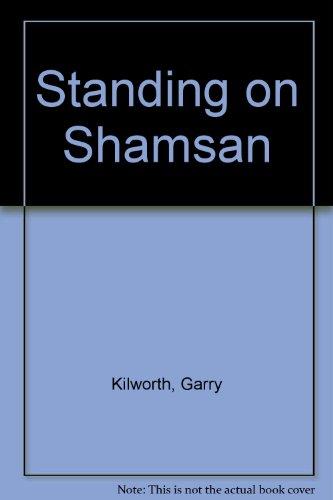 Standing on Shamsan By Garry Kilworth