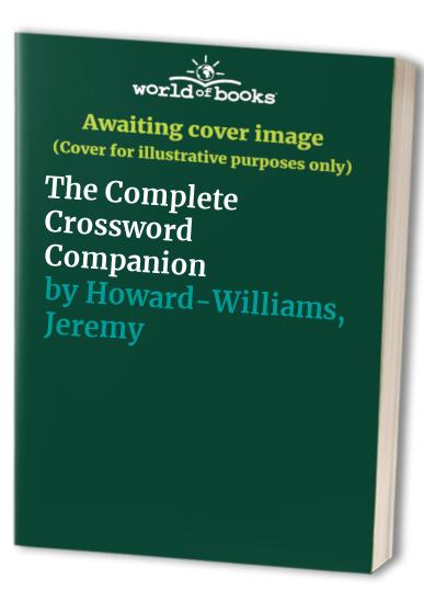 The Complete Crossword Companion By Jeremy Howard-Williams