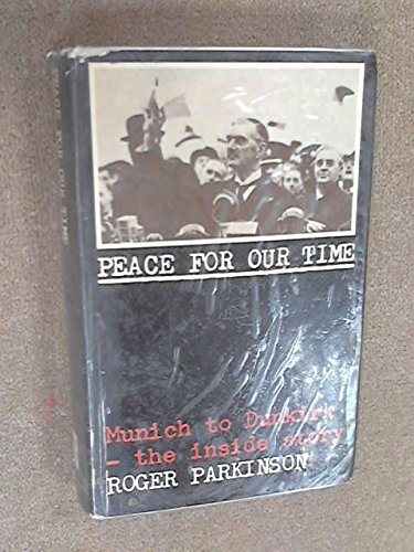 Peace for Our Time By Roger Parkinson