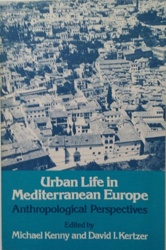 Urban Life in Mediterranean Europe By Edited by Michael Kenny