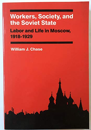 Workers, Society, and the Soviet State By William J. Chase