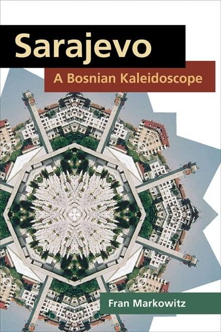 Sarajevo: A Bosnian Kaleidoscope By Fran Markowitz