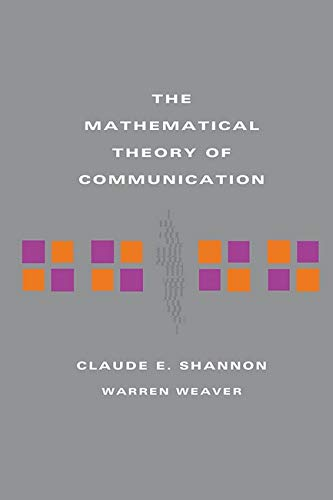 The Mathematical Theory of Communication By Claude E. Shannon