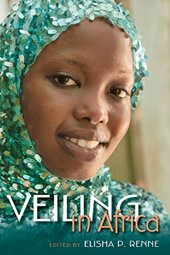 Veiling in Africa By Elisha P. Renne
