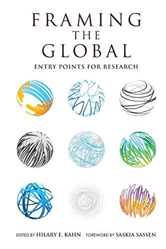 Framing the Global By Hilary E. Kahn