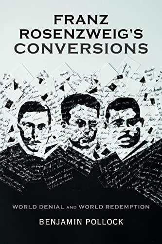 Franz Rosenzweig's Conversions By Benjamin Pollock