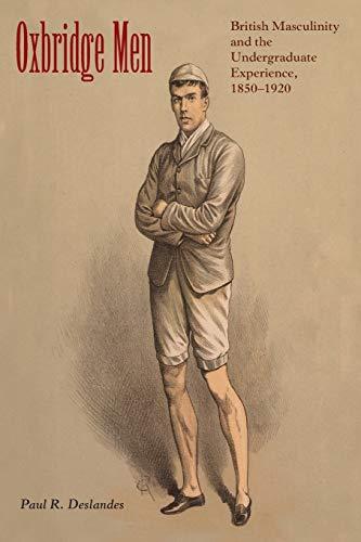 Oxbridge Men By Paul R. Deslandes