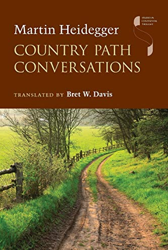 Country Path Conversations By Martin Heidegger