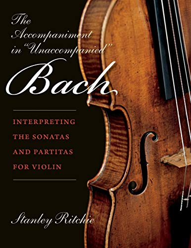 """The Accompaniment in """"Unaccompanied"""" Bach By Stanley Ritchie"""