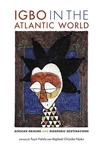 Igbo in the Atlantic World By Toyin Falola