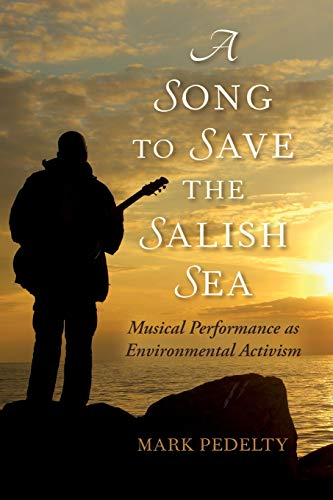 A Song to Save the Salish Sea By Mark Pedelty