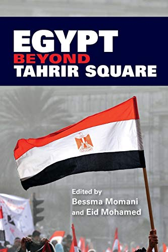 Egypt beyond Tahrir Square By Bessma Momani