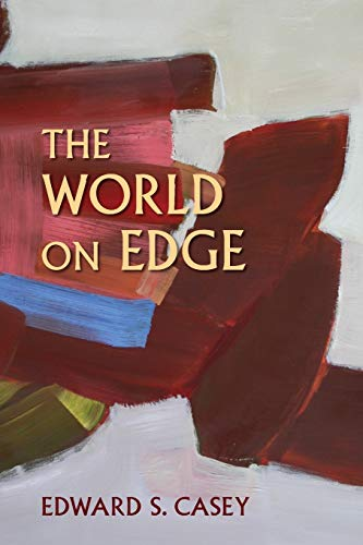 The World on Edge By Edward S. Casey