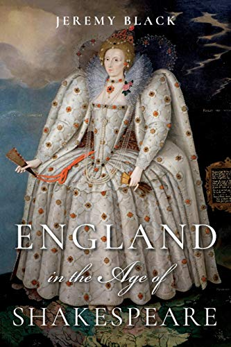 England in the Age of Shakespeare By Jeremy Black