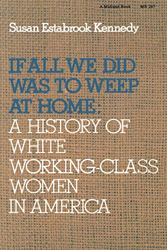 If All We Did Was Weep at Home By Susan Estabrook Kennedy