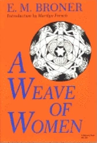 A Weave of Women By E. M. Broner