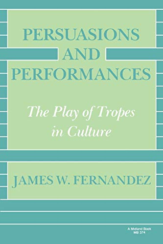 Persuasions and Performances By James W. Fernandez
