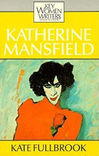 Katherine Mansfield By Kate Fullbrook