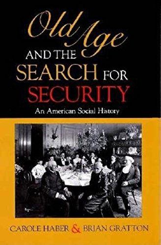 Old Age and the Search for Security By Carole Haber