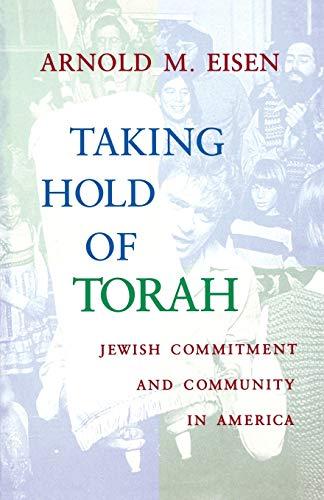 Taking Hold of Torah By Arnold M. Eisen