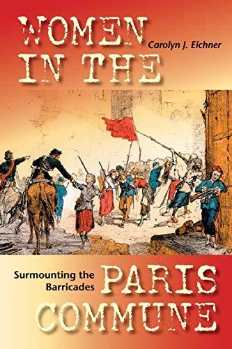 Surmounting the Barricades By Carolyn J. Eichner