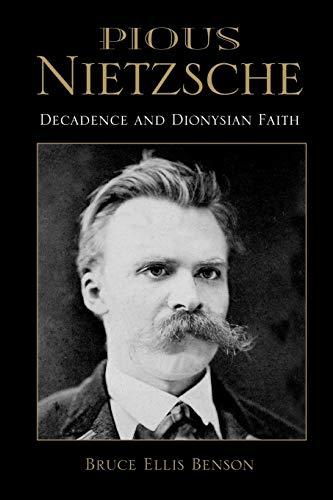 Pious Nietzsche By Bruce Ellis Benson