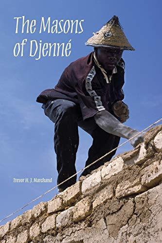 The Masons of Djenne By Trevor H. J. Marchand