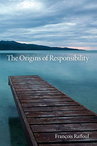 The Origins of Responsibility By Francois Raffoul