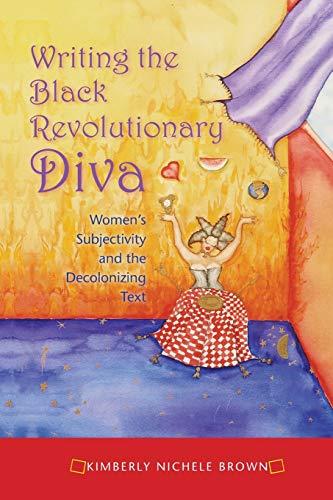 Writing the Black Revolutionary Diva By Kimberly Nichele Brown